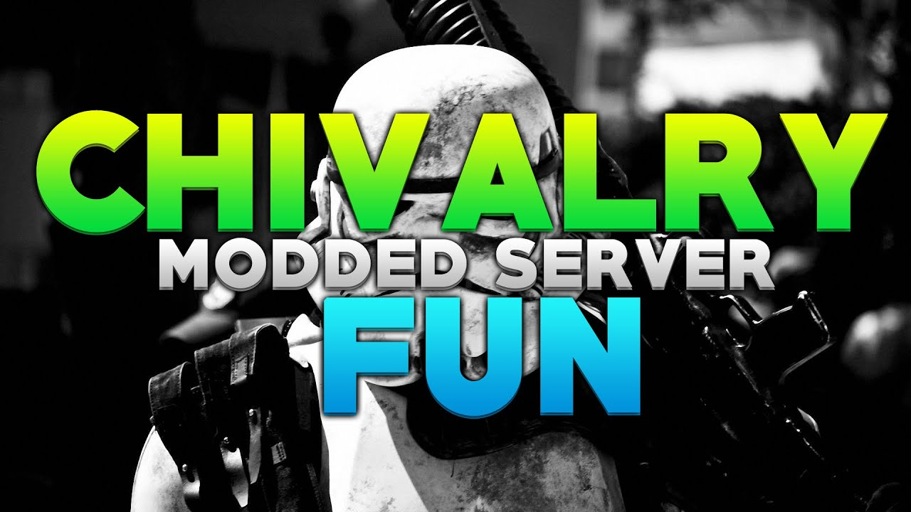 how to make chivalry server