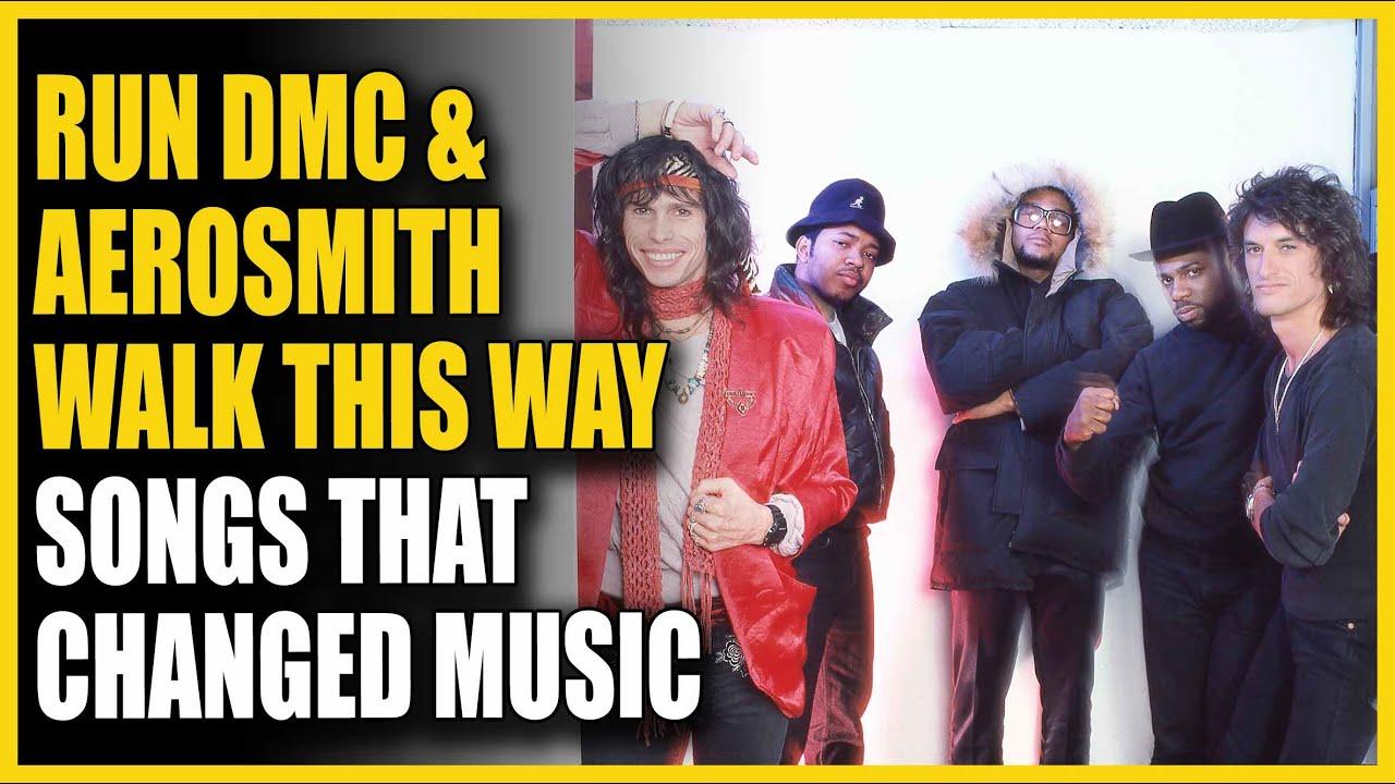Songs That Changed Music Run Dmc Aerosmith Walk This Way Youtube