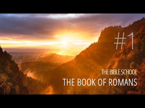 1 - The Apostle Paul in Rome | The Book of Romans