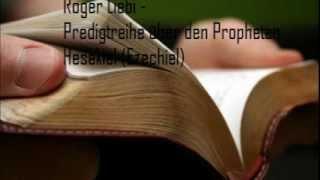 Roger Liebi - Das Buch Hesekiel - Teil 24 - Hesekiel Kapitel 38-39