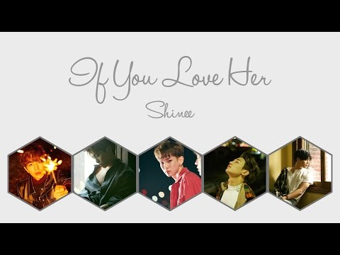 If You Love Her - SHINee (샤이니) [HAN/ROM/ENG COLOR CODED LYRICS]