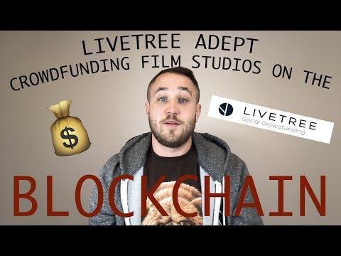 LiveTree ADEPT Crowdfunding Film Studios On The BLOCKCHAIN!