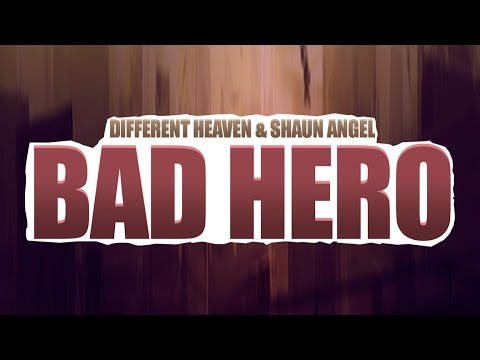 Different Heaven & Shaun Angel - Bad Hero