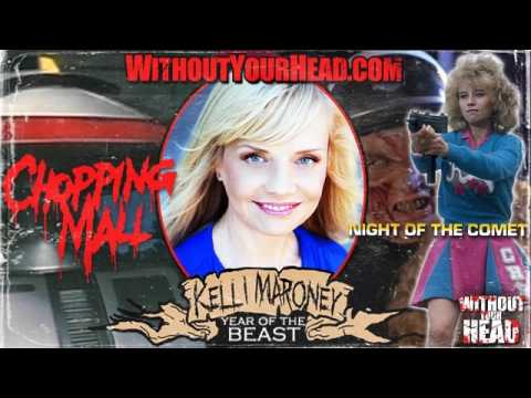 Without Your Head Podcast  Kelli Maroney  CHOPPING MALL and NIGHT OF THE COMET