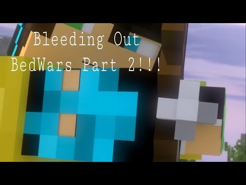 Bleeding Out!!! Minecraft Parody!! BedWars part 2!