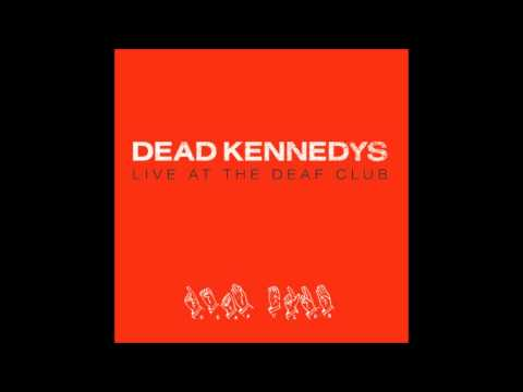Dead Kennedys--Live At The Deaf Club (Full Album)