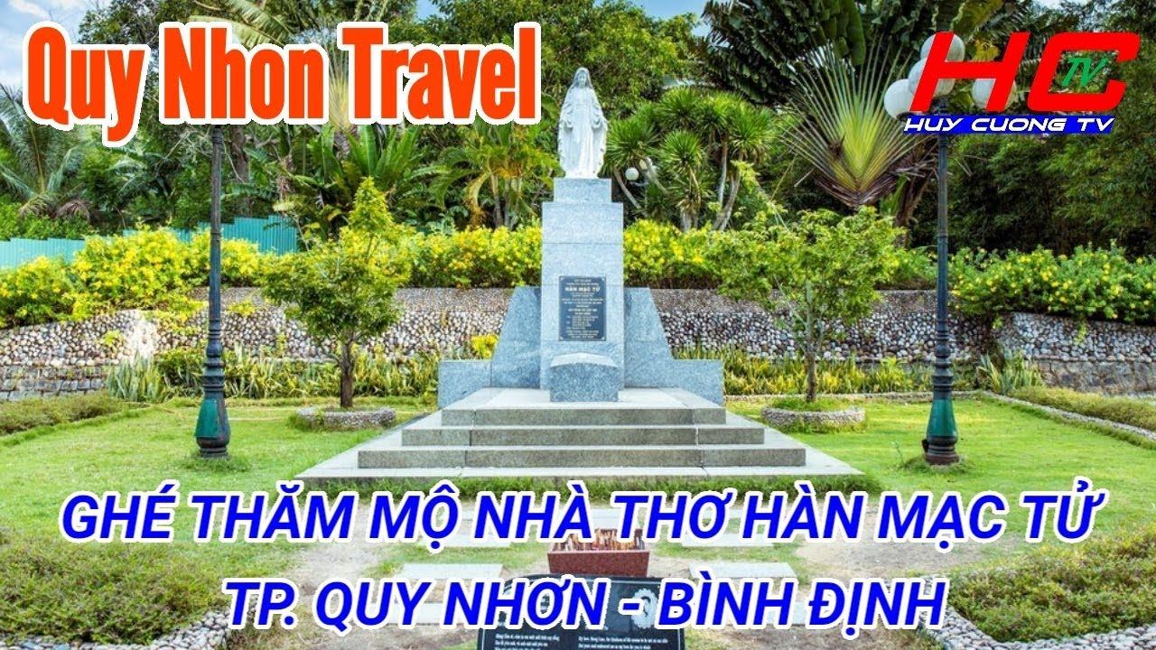 Du lịch Quy Nhơn #12   GHÉ THĂM MỘ NHÀ THƠ HÀN MẠC TỬ TẠI QUY NHƠN   HUY CƯỜNG TV