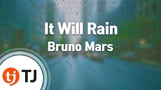 It Will Rain(The Twilghts Saga:Breaking Dawn OST)_BrunoMars_TJ 노래방 (Karaoke/lyrics/romanization)