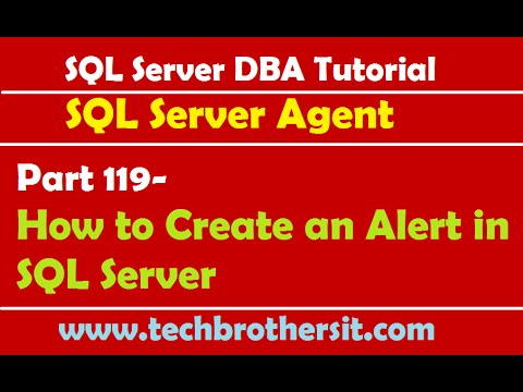 SQL Server DBA Tutorial 119-How to Create an Alert in SQL Server