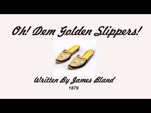Oh! DEM GOLDEN SLIPPERS! -1879- Performed by Tom Roush