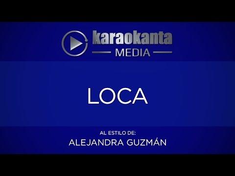 Karaokanta - Alejandra Guzmán - Loca