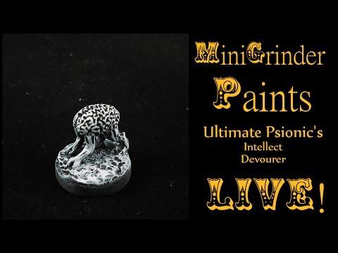 MiniGrinder Paints the Ultimate Psionics Intellect Devourer LIVE!