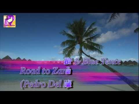 Pedro Del Mar & Blue Tente - Road to Zanzibar (Pedro Del Mar Remix) ⓋⒾⒹⒺⓄ ⒽⒹ