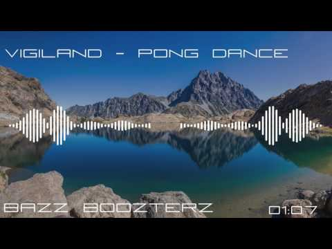 Vigiland - Pong Dance (Bass Boosted)