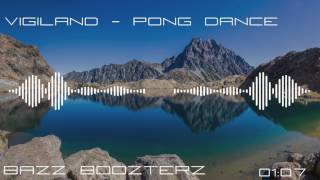 Vigiland - Pong Dance (Bass Boosted)