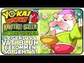 LEGENDÄRA VATI BLUM bekommen - Diese 8 Yo-Kai braucht ihr! | Yo-Kai Watch 2