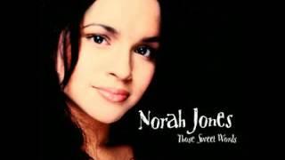 Norah Jones - Those Sweet Words (Original) HQ 2004