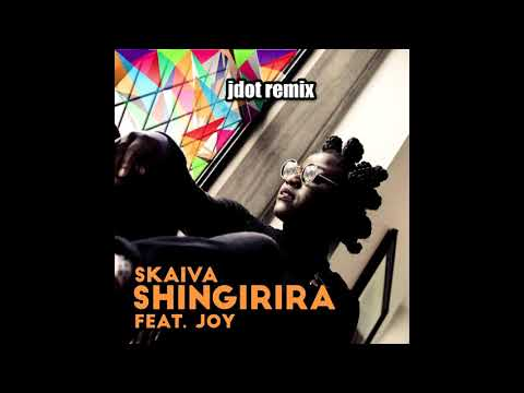 Shingirira - Skaiva ft Joy (JDOT REMIX)