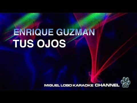 [Karaoke] ENRIQUE GUZMAN - TUS OJOS - Miguel Lobo