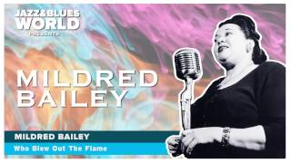 Mildred Bailey - Who Blew Out The Flame