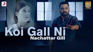 Koi Gall Ni - Nachattar Gill | Jazbaati | Kala Nizampuri | Latest Punjabi Song 2019
