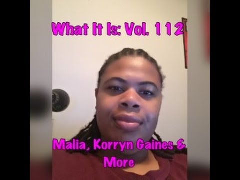 What It Is: Vol. 112 | Malia Obama, Korryn Gaines, Nicki's B