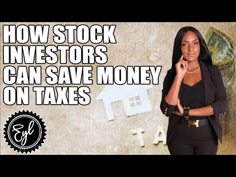 HOW STOCK INVESTORS CAN SAVE MONEY ON TAXES