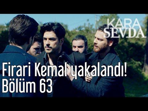 Kara Sevda 63. Bölüm - Firari Kemal Yakalandı