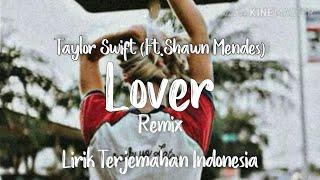 Lover (Remix) - Taylor Swift, (Ft.Shawn Mendes) | Lirik Terjemahan Indonesia |