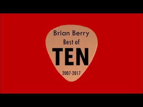 Best of Ten (2007-2017) - Brian Berry
