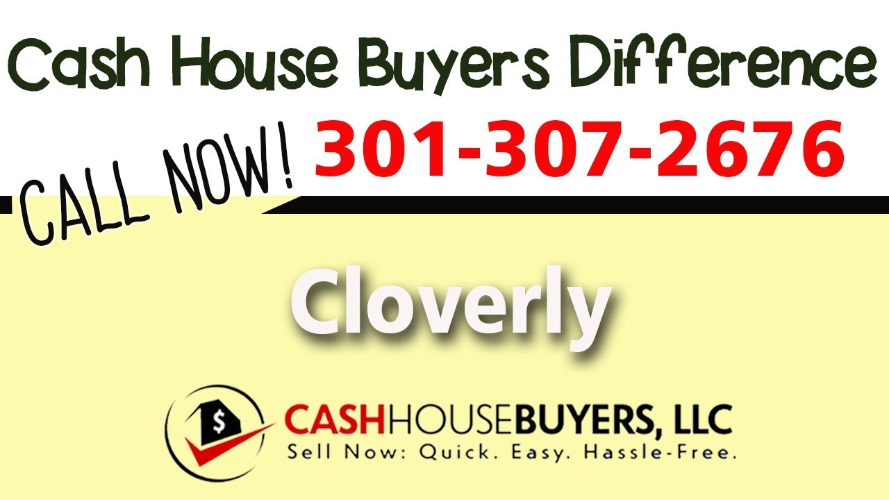 Cash House Buyers Difference in Cloverly MD   Call 301 307 2676   We Buy Houses Cloverly MD