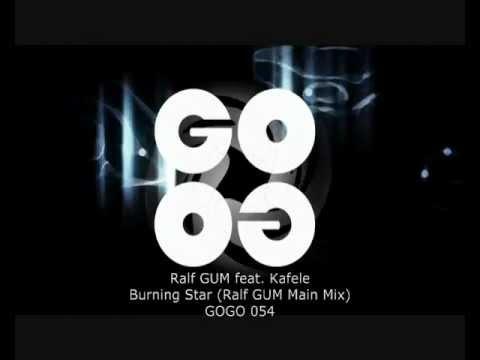 Ralf GUM feat. Kafele - Burning Star (Ralf GUM Main Mix) - GOGO 054