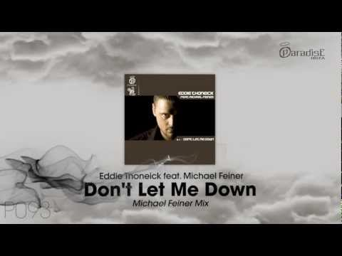 Eddie Thoneick Feat. Michael Feiner - Don't Let Me Down (Michael Feiner Mix)