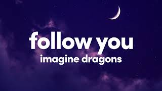 Download (1 Hour) Imagine Dragons - Follow You (One Hour Loop)