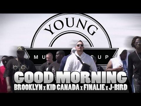 Brooklyn, Kid Canada, Finalie, J-Bird - Good Morning (Official Music Video) YSMG