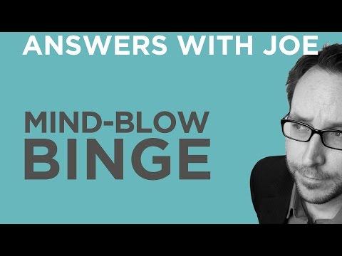 Mind Blow Binge 2015 | Answers With Joe