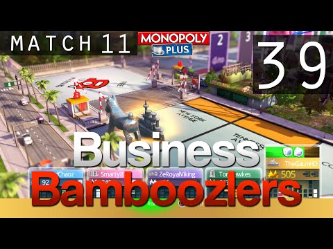 [39] Business Bamboozlers (Monopoly Plus w/ GaLm and the Derp Crew)