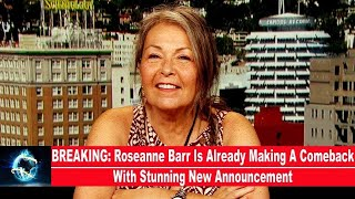 BREAKING: Roseanne Barr Is Already Making A Comeback With Stunning New Announcement(VIDEO)!!!