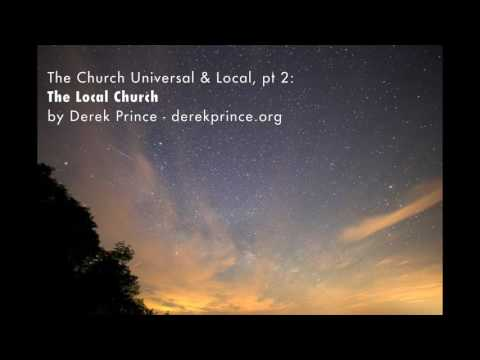 Derek Prince - The Church Universal & Local, Pt 2: The Local