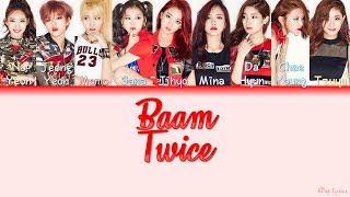 How Would  Twice  트와이스  - Baam  Color Coded Lyrics   Han/rom/eng