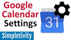 Ultimate Guide to Google Calendar Settings