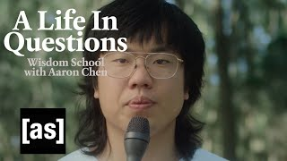 A Life In Questions: Wisdom School with Aaron Chen | adult swim