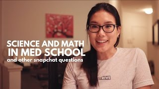 Is Science and Math Important in Med School? | Snapchat Q&A Session about Medical School