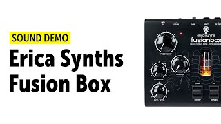 Erica Synths FusionBox (no talking)