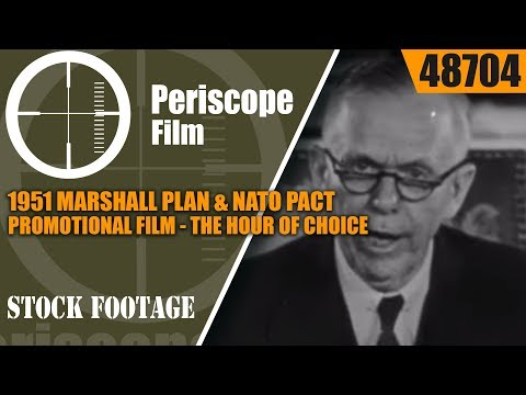 1951 MARSHALL PLAN & NATO PACT PROMOTIONAL FILM    THE HOUR OF CHOICE 48704