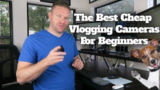 Best Cheap Vlogging Camera: 7 Top Rated Cameras Vloggers / YouTubers Use For Good Videos