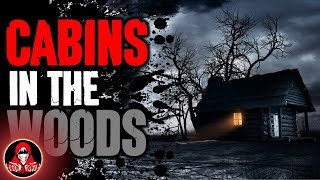 5 TRUE Cabin Horror Stories - Darkness Prevails