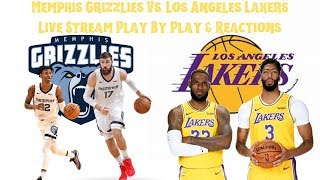 Memphis Grizzlies Vs. Los Angeles Lakers Live Stream Play By Play & Reactions