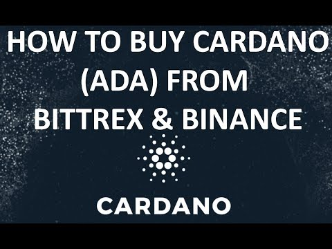 CARDANO(ADA): HOW TO BUY ON BITTREX & BINANCE