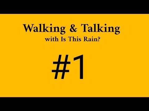 WALKING AND TALKING with Is This Rain! (IRL) #1